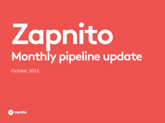 Zapnito monthly pipeline update Oct 2016